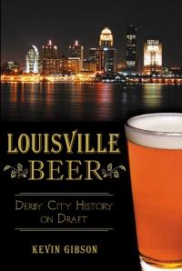 Louisville Beer - Gibson